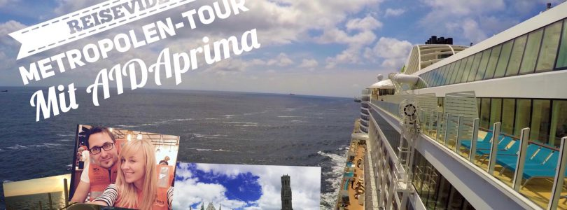 Unser Reisevideo zur Metropolentour mit AIDAprima