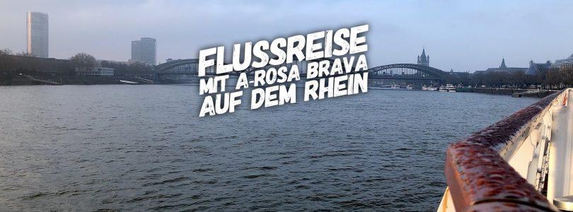 Reisebericht: Kurzreise mit A-Rosa Brava auf dem Rhein