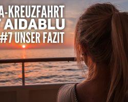 AIDA Vlog #7: Adria mit AIDAblu – Unser Fazit zur Reise